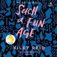 Cover image for Such a fun age [sound recording] / Kiley Reid.
