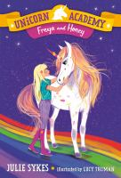 Cover image for Freya and Honey / Julie Sykes ; illustrated by Lucy Truman.