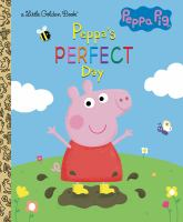 Cover image for Peppa's perfect day / by Courtney Carbone ; illustrated by Zoe Waring.