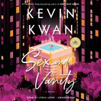 Cover image for Sex and vanity [sound recording] / Kevin Kwan.