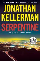 Cover image for Serpentine [text (large print)]  : an Alex Delaware novel / Jonathan Kellerman.