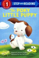 Cover image for The poky little puppy / by Kristen Depken ; illustrated by Sue DiCicco ; adapted from the beloved Little Golden Book written by Janette Sebring Lowrey and illustrated by Gustaf Tenggren.