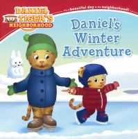 """Cover image for Daniel Tiger's neighborhood. Daniel's winter adventure / adapted by Becky Friedman ; based on the screenplay """"Daniel's Winter Adventure"""" written by Jill Cozza Turner ; poses and layouts by Jason Fruchter."""