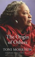 Cover image for The origin of others / Toni Morrison ; with a foreword by Ta-Nehisi Coates.