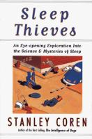 Cover image for Sleep thieves : an eye-opening exploration into the science and mysteries of sleep / Stanley Coren.