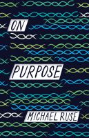 Cover image for On purpose / Michael Ruse.