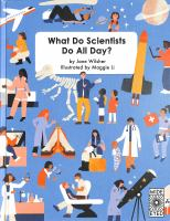 Cover image for What do scientists do all day? / by Jane Wilsher, illustrated by Maggie Li.