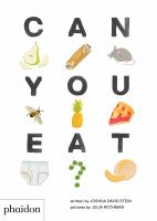 Cover image for Can you eat? [board book] / written by Joshua David Stein ; pictures by Julia Rothman.