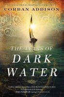 Imagen de portada para The tears of dark water / Corban Addison.
