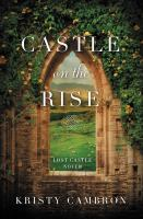 Imagen de portada para Castle on the rise / Kristy Cambron.