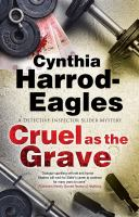 Cover image for Cruel as the grave / Cynthia Harrod-Eagles.