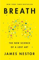 Cover image for Breath : the new science of a lost art / James Nestor.