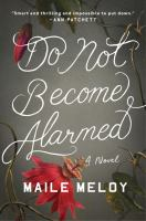 Cover image for Do not become alarmed / Maile Meloy.