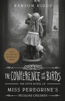 Cover image for The conference of the birds / by Ransom Riggs.