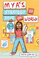 Cover image for Mya's strategy to save the world / Tanya Lloyd Kyi.