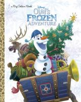 Cover image for Disney Olaf's frozen adventure / by Amy Sky Koster ; illustrated by Disney Storybook Art Team.