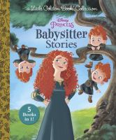 Cover image for Disney princess babysitter stories.