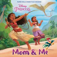 Cover image for Mom & me / by Kalikolehua Hurley ; illustrated by the Disney Storybook Art Team.
