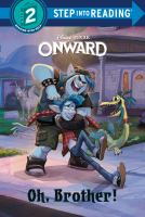 Cover image for Onward. Oh, brother! / by Natasha Bouchard ; illustrated by the Disney Storybook Art Team.