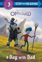 Cover image for Onward. A day with Dad / by Susan Amerikaner ; illlustrated by the Disney Storybook Art Team.