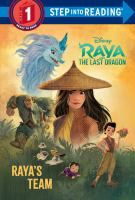 Cover image for Raya and the last dragon. Raya's team / illustrated by the Disney Storybook Art Team.