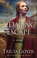 Cover image for A daring escape / Tricia Goyer.