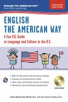 Cover image for English the American way : a fun ESL guide to language and culture in the U.S. / Sheila MacKechnie Murtha, M.A., Jane Airey O'Connor. Ed.D.