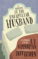 Cover image for The question of the unfamiliar husband / E.J. Copperman, Jeff Cohen.
