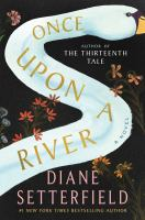 Cover image for Once upon a river / Diane Setterfield.