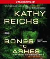 Cover image for Bones to ashes [sound recording] / Kathy Reichs.
