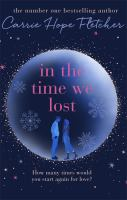 Cover image for In the time we lost / Carrie Hope Fletcher.