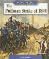 Cover image for The Pullman strike of 1894 / by Michael Burgan.