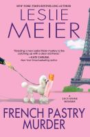 Cover image for French pastry murder / Leslie Meier.