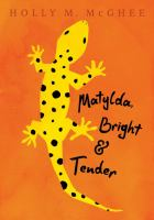 Cover image for Matylda, bright & tender / Holly M. McGhee.