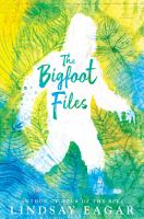 Cover image for The bigfoot files / Lindsay Eagar.