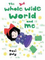 Imagen de portada para The whole wide world and me / Toni Yuly.