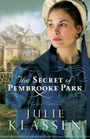 Cover image for The secret of Pembrooke Park / Julie Klassen.