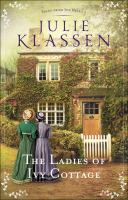 Cover image for The ladies of Ivy Cottage / Julie Klassen.
