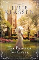 Cover image for The bride of Ivy Green / Julie Klassen.