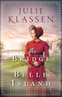 Cover image for The bridge to Belle Island / Julie Klassen.