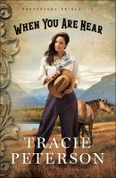 Cover image for When you are near / Tracie Peterson.