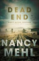 Cover image for Dead end / Nancy Mehl.