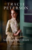 Cover image for Secrets of my heart / Tracie Peterson.