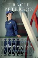 Cover image for The way of love / Tracie Peterson.