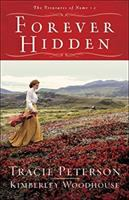 Cover image for Forever hidden / Tracie Peterson and Kimberley Woodhouse.