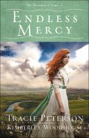 Cover image for Endless mercy / Tracie Peterson and Kimberley Woodhouse.