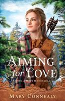 Cover image for Aiming for love / Mary Connealy.
