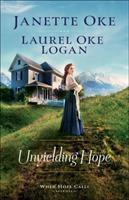 Cover image for Unyielding hope / Janette Oke, Laurel Oke Logan.