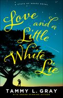 Imagen de portada para Love and a little white lie / Tammy L. Gray.