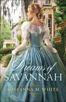 Cover image for Dreams of Savannah / Roseanna M. White.